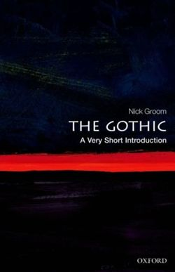 The Gothic: A Very Short Introduction