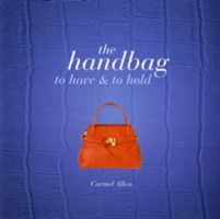 The Handbag To Have and to Hold