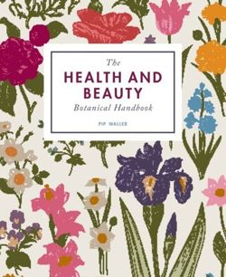 The Health and Beauty. Botanical Handbook