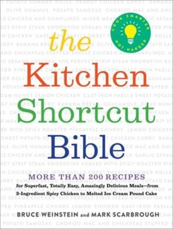 The Kitchen Shortcut Bible More than 200 Recipes to Make Real Food Fast