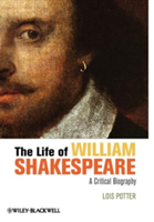 The Life of William Shakespeare A Critical Biography