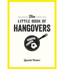 The Little Book of Hangovers