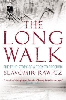 The Long Walk : The True Story of a Trek to Freedom