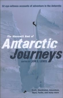 The Mammoth Book of Antarctic Journeys by Jon E Lewis
