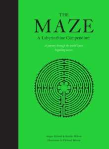 The Maze : A Labyrinthine Compendium