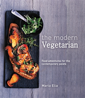 The Modern Vegetarian Food adventures for the contemporary palate