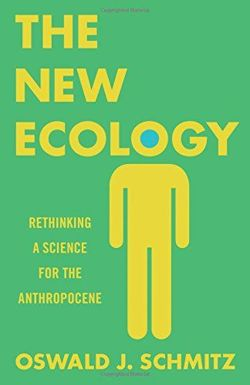The New Ecology: Rethinking a Science for the Anthropocene