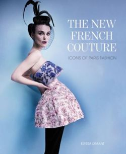 The New French Couture : Icons of Paris Fashion