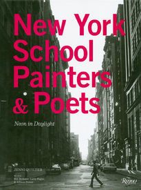 The New York School: Painters and Poets. Neon in Daylight