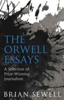 The Orwell Essays A Selection of Prize-Winning Journalism