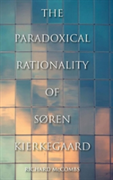 The Paradoxical Rationality of Soren Kierkegaard