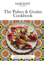 The Pulses & Grains Cookbook : Delicious recipes for every day, with lentils, grains, seeds and chestnuts