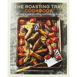 The Roasting Tray Cookbook