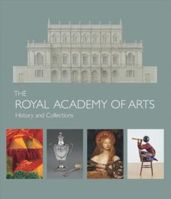 The Royal Academy of Arts : History and Collections