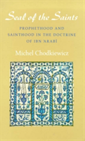 The Seal of the Saints Prophethood and Sainthood in the Doctrine of Ibn Arabi