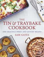 The Tin & Traybake Cookbook 100 delicious sweet and savoury recipes