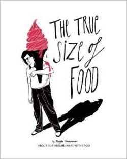The True Size of Food: Our Absurd Ways With Food