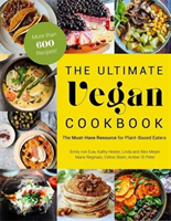 The Ultimate Vegan Cookbook The Must-Have Resource for Plant-Based Eaters