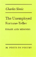 The Unemployed Fortune-teller Essays and Memoirs