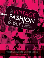 The Vintage Fashion Bible The style guide to vintage looks 1920s -1990s