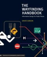 The Wayfinding Handbook Information Design for Public Places