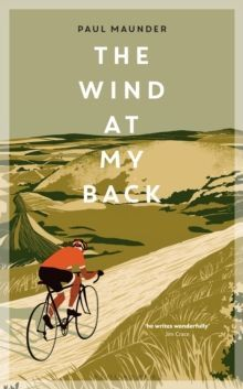 The Wind At My Back : A Cycling Life