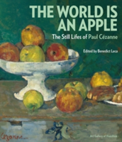 The World is an Apple The Still Lifes of Paul Cezanne