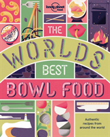 The World's Best Bowl Food Where to find it and how to make it