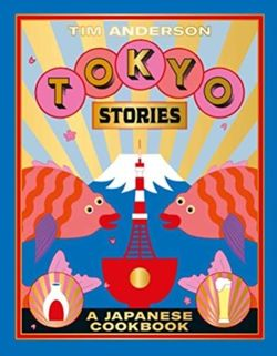 Tokyo Stories : A Japanese cookbook