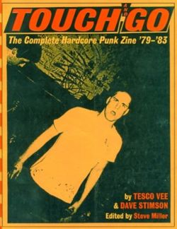 Touch And Go The Complete Hardcore Punk Zine '79-'83