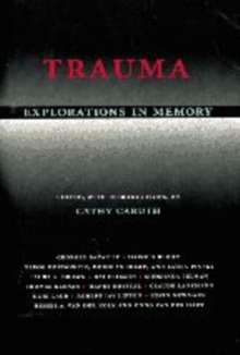 Trauma : Explorations in Memory