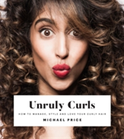 Unruly Curls How to manage, style and love your curly hair