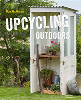 Upcycling Outdoors 20 Creative Garden Projects Made from Reclaimed Materials