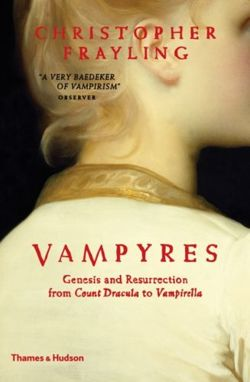 Vampyres : Genesis and Resurrection from Count Dracula to Vampirella