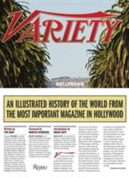 Variety An Illustrated History of the World from the Most Important Magazine in Hollywood