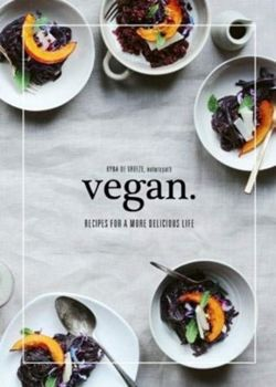 Vegan : Recipes for a more delicious life