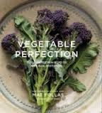 Vegetable Perfection 100 Delicious Recipes for Roots, Bulbs, Shoots and Stems