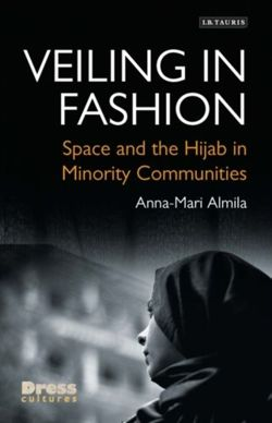 Veiling in Fashion : Space and the Hijab in Minority Communities