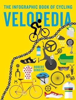 Velopedia The infographic book of cycling
