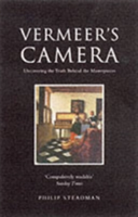 Vermeer's Camera Uncovering the Truth Behind the Masterpieces