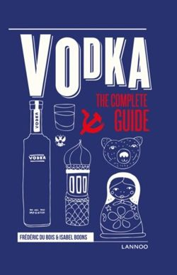Vodka : The Complete Guide