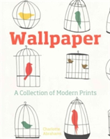 Wallpaper A Collection of Modern Prints