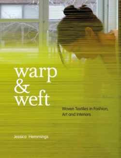 Warp and Weft Woven Textiles in Fashion, Art and Interiors