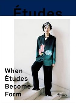 When Etudes Become Form Paris, New York, and the Intersection of Fashion and Art