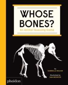 Whose Bones? : An Animal Guessing Game