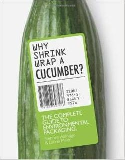 Why Shrink-Wrap a Cucumber?
