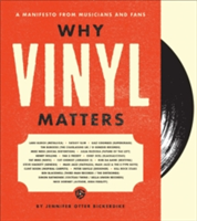 Why Vinyl Matters A Manifesto from Musicians and Fans