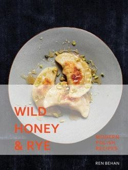 Wild Honey and Rye - Modern Polish Recipes