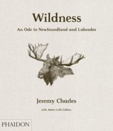 Wildness: An Ode to Newfoundland and Labrador