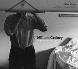 William Gedney Only the Lonely, 1955-1984